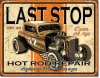Last Chance Hot Rods Street Rod Repair Garage Tin Sign NEW